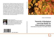 Copertina di Towards A Workplace Learning Model for International Schools