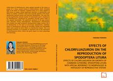 Bookcover of EFFECTS OF CHLORFLUAZURON ON THE REPRODUCTION OF SPODOPTERA LITURA