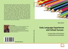 Copertina di Early Language Experiences and School Success