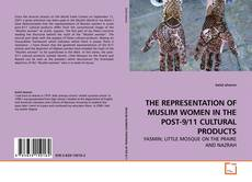 Portada del libro de THE REPRESENTATION OF MUSLIM WOMEN IN THE POST-9/11 CULTURAL PRODUCTS