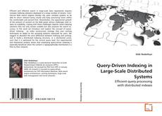 Bookcover of Query-Driven Indexing in Large-Scale Distributed Systems