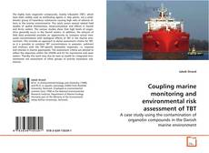 Coupling marine monitoring and environmental risk assessment of TBT的封面