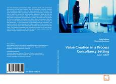 Bookcover of Value Creation in a Process Consultancy Setting