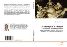 Couverture de De l'autopsie à l'utopie