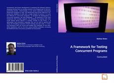 Bookcover of A Framework for Testing Concurrent Programs
