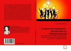 Portada del libro de Vereinbarkeit MediatorIn - BetriebsrätIn im Mediationsprozeß
