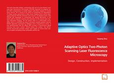 Bookcover of Adaptive Optics Two-Photon Scanning Laser Fluorescence Microscopy