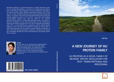 Bookcover of A NEW JOURNEY OF HU PROTEIN FAMILY