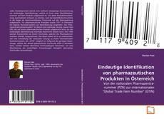 Обложка Eindeutige Identifikation von pharmazeutischen Produkten in Österreich