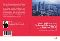 Bookcover of Saving and Investment: The Economic Development of Singapore 1965-99