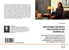 Borítókép a  NON-VISIBLE DISABILITY DISCLOSURE IN THE WORKPLACE - hoz