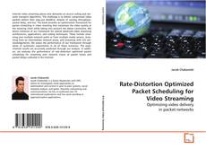 Couverture de Rate-Distortion Optimized Packet Scheduling for Video Streaming