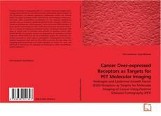 Capa do livro de Cancer Over-expressed Receptors as Targets for PET Molecular Imaging