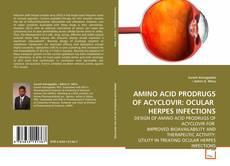 AMINO ACID PRODRUGS OF ACYCLOVIR: OCULAR  HERPES INFECTIONS kitap kapağı