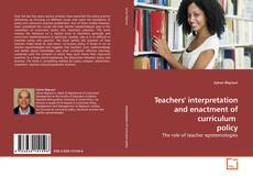 Bookcover of Teachers' interpretation and enactment of curriculum  policy
