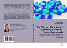 Bookcover of The Effect of Silica Surface Chemistry in RP-LC of  Steroid Compounds