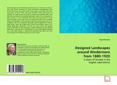 Copertina di Designed Landscapes around Windermere from 1880-1920