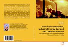Bookcover of Inter-fuel Substitution, Industrial Energy Demand and Carbon Emissions