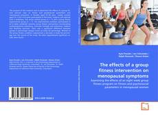 Bookcover of The effects of a group fitness intervention on menopausal symptoms