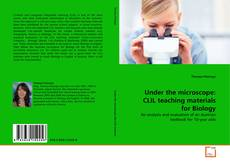 Bookcover of Under the microscope: CLIL teaching materials for Biology