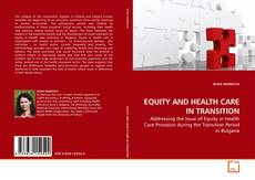 Bookcover of EQUITY AND HEALTH CARE IN TRANSITION