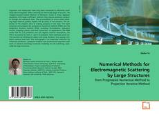 Bookcover of Numerical Methods for Electromagnetic Scattering by Large Structures