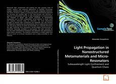 Bookcover of Light Propagation in Nanostructured Metamaterials and Micro-Resonators