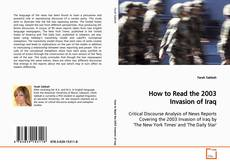 Bookcover of How to Read the 2003 Invasion of Iraq