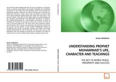 Bookcover of UNDERSTANDING PROPHET MUHAMMAD'S LIFE, CHARACTER AND TEACHINGS