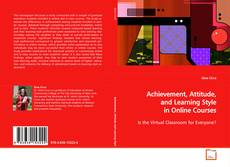 Bookcover of Achievement, Attitude, and Learning Style in Online Courses