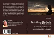 Bookcover of Egocentrism and Spirituality in Adolescence