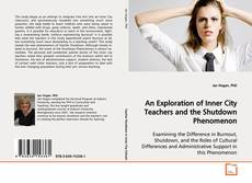 Bookcover of An Exploration of Inner City Teachers and the Shutdown Phenomenon