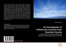 Bookcover of An Investigation of Inflationary Scenario from Quantum Gravity