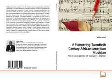 Borítókép a  A Pioneering Twentieth Century African-American Musician - hoz