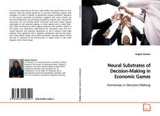 Neural Substrates of Decision-Making in Economic Games kitap kapağı