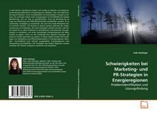 Schwierigkeiten bei Marketing- und PR-strategien in Energieregionen的封面