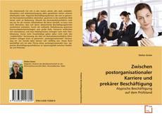 Buchcover von Zwischen postorganisationaler Karriere und prekärer Beschäftigung