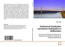 Bookcover of Professional Socialization and Women Participation in Mathematics