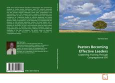 Обложка Pastors Becoming Effective Leaders