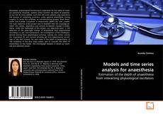 Copertina di Models and time series analysis for anaesthesia