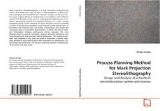 Process Planning Method for Mask Projection Stereolithography kitap kapağı