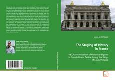 Bookcover of The Staging of History in France