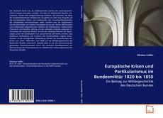 Bookcover of Europäische Krisen und Partikularismus im Bundesmilitär 1820 bis 1850