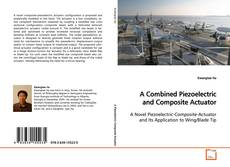 Buchcover von A Combined Piezoelectric and Composite Actuator