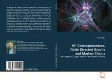 Bookcover of W*-Corresponcences, Finite Directed Graphs and Markov Chains