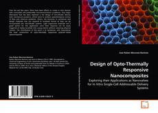 Bookcover of Design of Opto-Thermally Responsive Nanocomposites
