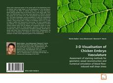 Bookcover of 3-D Visualisation of Chicken Embryo Vasculature