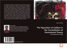 Borítókép a  The Figuration of Caliban in the Constellation of Postcolonial Theory - hoz