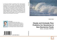 Steady and Unsteady Flow Problems For Newtonian kitap kapağı