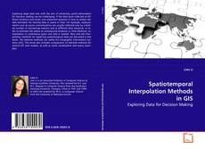 Bookcover of Spatiotemporal Interpolation Methods in GIS